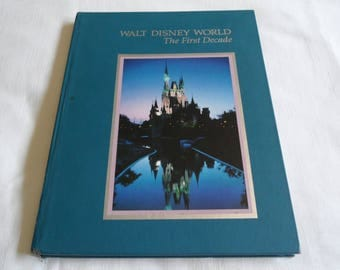 Walt Disney World The First Decade Book Hardcover Illustrated 1982