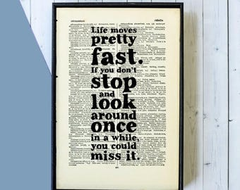 SUMMER SALE Inspirational Quote - Movie Prints - Life Moves Pretty Fast - Ferris Bueller's Day Off - Gradution Gift - Gift For Him - Book Pa