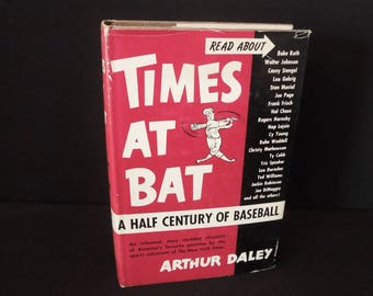 Times At Bat Arthur Daley Vintage Book Baseball - Sports Man Cave - A Half Century of Baseball Vintage - First Printing
