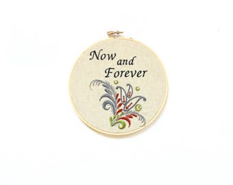 Hoop art, Now and forever, embroidered sign, wedding decor, anniversary wedding engagement gift, floral hoop art quote, promise gift
