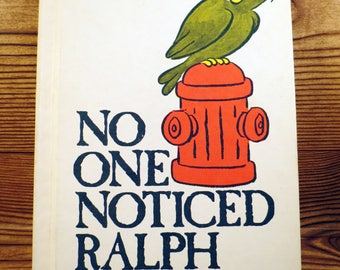 No One Noticed Ralph by Bonnie Bishop Vintage Childrens Book Hardback Talking Parrot Fire Truck Art 1979 Weekly Reader