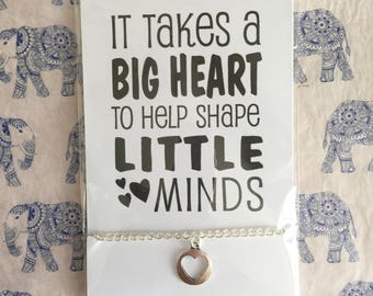 It Takes A Big Heart To Help Shape Little Minds - Teacher Thank You Bracelet