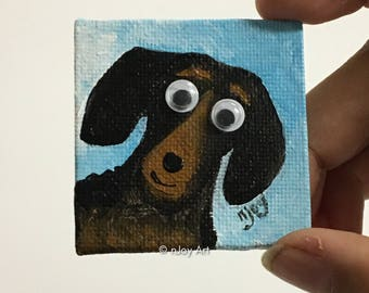 Dachshund googly eyes Art magnet, miniature painting magnet, acrylic canvas art magnet for home or office.