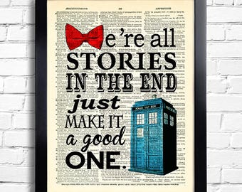 Dr Who Art Print We're All Stories In The End Quote Doctor Who Tardis POSTER, Print on DICTIONARY Paper, Kid Room Decor, Book Page print 175