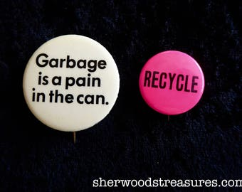 2 Ecological  Seventies  ECOLOGY Pinback Buttons  Garbage is a Pain In The Can and Recycle DAYGLOW