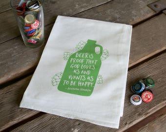 Beer is Proof Screen Printed Tea Towel, flour sack towel Ben Franklin quote
