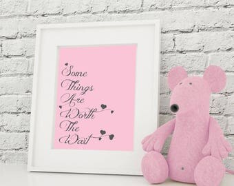 Nursery Art Print Some Things are Worth the Wait  8x10