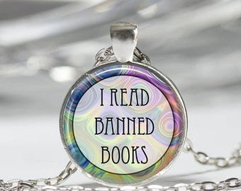 ON SALE Book Necklace I Read Banned Books for Librarians Teachers Bibliophiles Art Pendant in Bronze or Silver with Link Chain Included