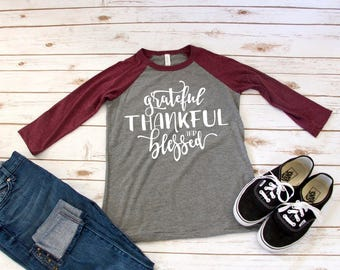 Grateful Thankful and Blessed Raglan Shirt