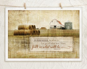Surrender to What Is-12x18 Art Print -Inspirational, Photograph, Country, Religious, Home, Wall Decor -Farm, Silos, Quote