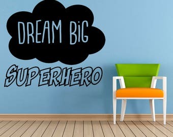 Dream Big Superhero Quote, Vinyl Wall Art Sticker Decal Mural. Home, Wall Decor. Children's bedroom, Playroom, Nursery. Window, Mirror