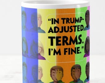 In Trump-Adjusted Terms (15oz mug)
