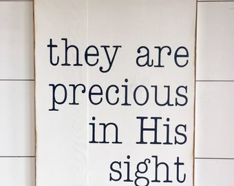 Large Wood Sign - They Are Precious In His Sight - Nursery Decor - Farmhouse Sign - Scripture - Children - Inspiration - Gallery Wall