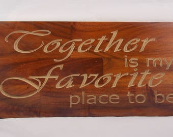 Together is my favorite place to be - Wood sign