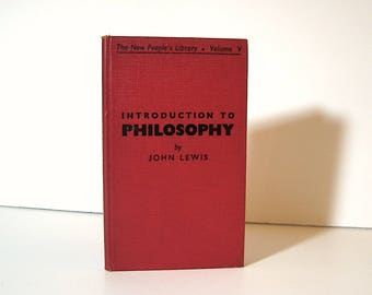 Introduction to Philosophy by John Lewis New People's Library Vol. V 1937 First Edition, Issued by Victor Gollancz Vintage Book