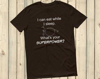 I Can Eat While I Sleep Feeding Tube Superpower Unisex Shirt - Choose Color