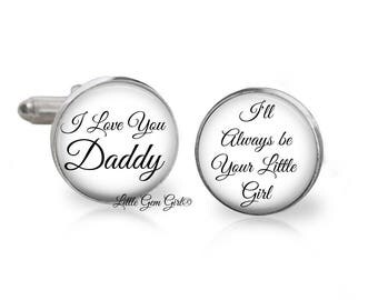 Father of the Bride Cuff Links - Wedding Cufflinks Gift for Dad - I Love You Daddy I will always be your Little Girl Sterling and Stainless