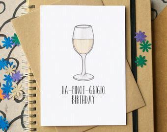 Funny Wine Birthday Card - funny Pinot Grigio birthday card - card for wine lover - white wine card - Ha-Pinot Grigio Birthday Card