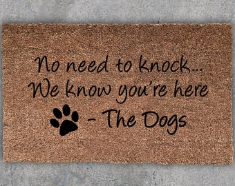 No Need To Knock We Know Youu0027re Here, Dog Doormat, Dog Lover