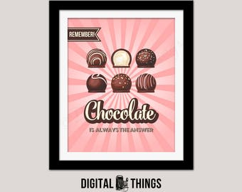 Printable Chocolate Wall Art Print. Chocolate I s Always The Answer. Food Art. Typography Art Print Digital Instant Download DT1999