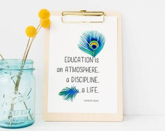 "Charlotte Mason ""Education is..."" Quote with Feathers Downloadable Print"