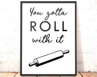 Kitchen Decor Print | Roll With It Print | Funny Kitchen Art Dining Room Housewarming Gift for Baker | Funny Kitchen Decor Oasis Lyrics