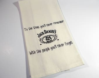 JD Quote  towel - Jack Daniels -JD & Friends Quote -  embroidered kitchen towel - JD lover gift - 10 dollar gift - Old No 7- Jack Daniels