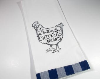 Funny Chicken Towel - Embroidered Towel - Life is better with Chickens Kitchen Towel - 10 dollar gift –Chicken lover gift - Chicken Quote