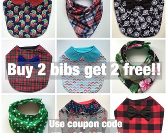 All bibs are buy 2 get 2 free! Mix and match any style!