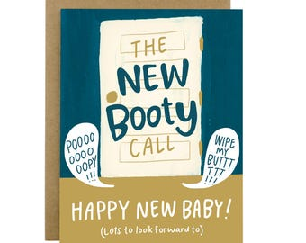 Funny new baby card, new baby card, happy baby, mom to mom, parenthood card, hilarious baby, Booty call card
