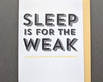 Sleep is for the Weak: New Baby Card, Baby Shower, Baby Girl, Baby Boy, Newborn, Newborn Girl, Newborn Boy, Baby Gifts