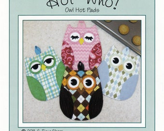 PATTERN:  Hot Who ! - OWL Hot Pads - ST-1107 - Owls - Pot Holders - Kitchen - Mug Rug - Hot Pads - Oven Mitts - by Susie Shore