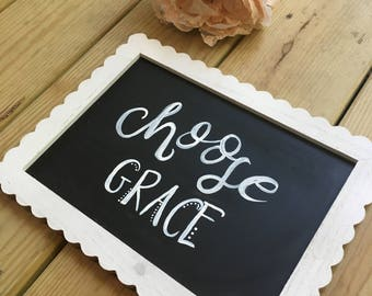 Shabby Chic Choose Grace Hand-lettered Wood Sign