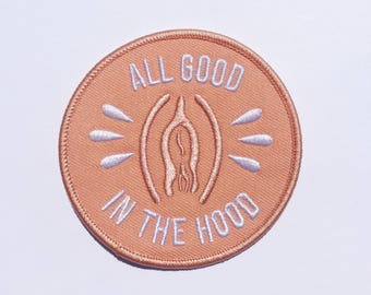 All Good in the Hood Iron on Patch