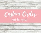 Custom order for Annette