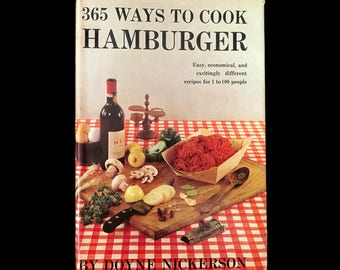 Vintage Hamburger Cookbook 365 Ways to Cook Hamburger 1960 Hardcover Cook Book Hamburger Recipes Vintage Recipes Recipe Book Meat Recipes