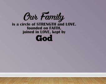 Wall Decal Our Family Is A Circle Of Strength And Love Founded On Faith Joined In Love Kept By God Wall Sticker (PC431)