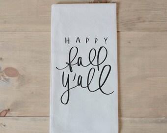 Tea Towel - Happy Fall Y'all, housewarming gift, fall decor, kitchen, women's gift, flour sack dish cloth, autumn, thanksgiving, seasonal