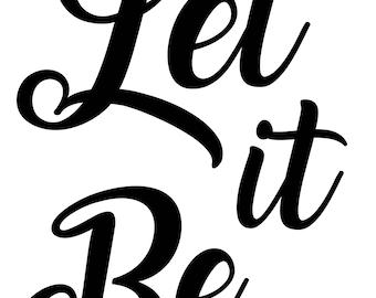 Let it Be Digital Printable
