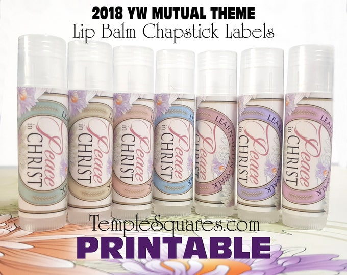 Peace In Christ Printable Chapstick Lip Balm Label YW 2018 Mutual Theme Gift Gifts Craft Activity Printables LDS