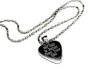 My Dad Is Better Than Your Dad Guitar Pick, Personalized Guitar Pick, Engraved jewelry, Gifts for him