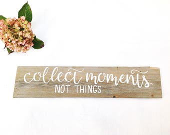 Inspirational Wall Art Reclaimed Wooden Sign-Motivational Wall Decor-Collect Moments Not Things