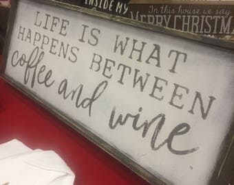 Life is what happens between coffee and wine!