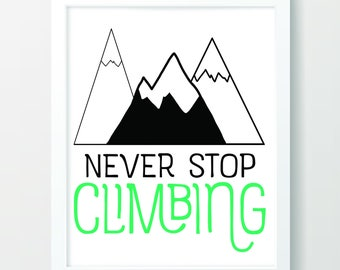 Never Stop Climbing Playroom Wall Art, Nursery Wall Art, Nursery Decor, Kids Wall Art, Printable Wall Art, Playroom Print, Digital Art