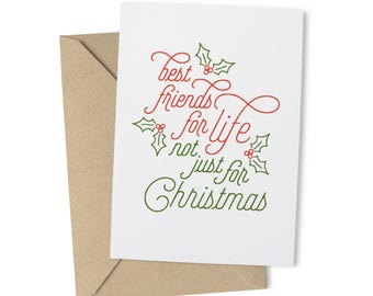 Best Friends For Life Not Just For Christmas - Christmas Card - Card For Friend - Free Delivery