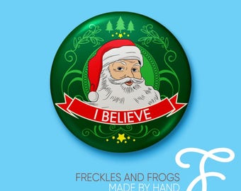 I Believe Christmas Badge - 25mm Father Christmas Button Badge