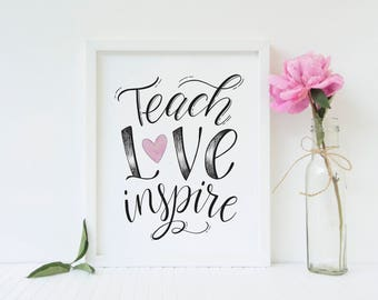 Teach Love Inspire Printable, Homeschool Printable, Teacher gift printable, School room wall art, Home school decor