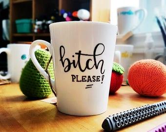 Tasse à café - Bitch Please!
