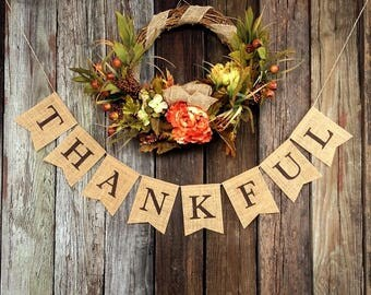 THANKFUL - Burlap Banner, Thanksgiving Banner, Holiday Banner, Fall Decor, Rustic Burlap Decor, Thanksgiving Decoration, Holiday Decoration