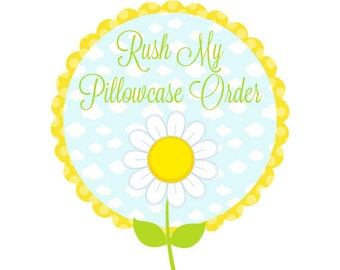 RUSH SERVICE for Pillowcase - The Dreamy Daisy Rush Service for Pillowcases - Includes 24 Hour Proof & Expedited Production